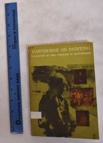 Hawthorne on Painting: From Students' Notes Collected By Mrs. Charles W. Hawthorne