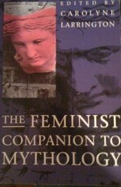 The Feminist Companion to Mythology--Like New condition!