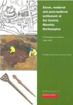 Saxon, Medieval and Post-Medieval Settlement at Sol Central, Marefair, Northampton: Archaeological Excavations 1998-2002 (Mola Monograph)