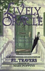 A Lively Oracle: a Centenial Celebration of P.L. Travers