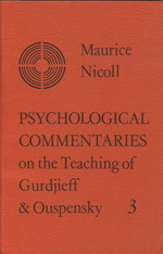 Psychological Commentaries on the Teachings of Gurdjieff and Ouspensky: Volume 3