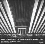 Masterpieces of Chicago Architecture (Englisch) Gebundene Ausgabe Von John Zukowsky (Autor), Martha Thorne (Autor), Stanley Tigerman (Vorwort)