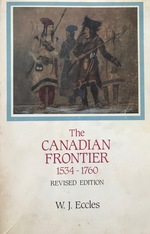 The Canadian Frontier, 1534-1760