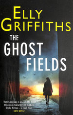 The Ghost Fields: a Ruth Galloway Investigation