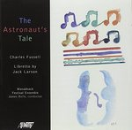 Charles Fussell: The Astronaut's Tale