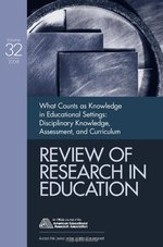 What Counts as Knowledge in Educational Settings: Disciplinary Knowledge, Assessment, and Curriculum