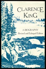Clarence King: A Biography (Revised and Enlarged Edition)
