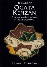 Art of Ogata Kenzan: Personal and Production in Japanese Ceramics