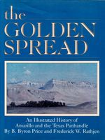 Golden Spread: an Illustrated History of Amarillo and the Texas Panhandle