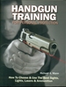 Handgun Training for Personal Protection-How to Choose & Use the Best Sights Lights Lasers & Ammunition