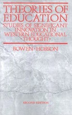 Theories of Education: Studies of Significant Innovation in Western Educational Thought