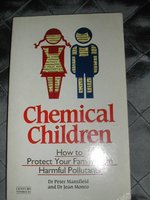Chemical Children: How to Protect Your Family from Harmful Pollutants