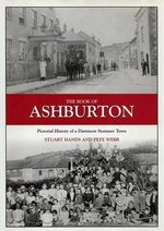 The Book of Ashburton: Pictorial History of a Dartmoor Stannary Town