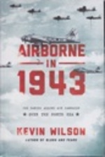Airborne in 1943-the Daring Allied Air Campaign-Over the North Sea