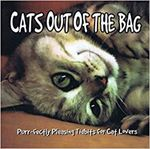 Cats Out of the Bag: 401 Purr-Fectly Pleasing Tidbits for Cat Lovers (Paperback)