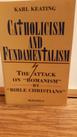 Catholicism and Fundamentalism: The Attack on 'Romanism' by 'Bible Christians'.