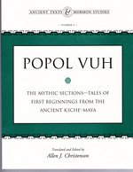 Popol Vuh: The Mythic Sections, Tales of First Beginnings from the Ancient Kiche-Maya