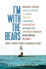 I'm with the Bears: Short Stories from a Damaged Planet
