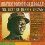 Crown Prince of Reggae: The Best of Dennis Brown