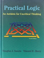 Practical Logic: an Antidote for Uncritical Thinking (4th Edition)