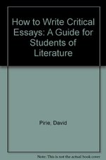 How to Write Critical Essays: A Guide for Students of Literature