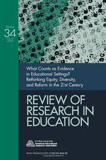 What Counts as Evidence in Educational Settings?: Rethinking Equity, Diversity, and Reform in the 21st Century