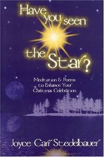 Have You Seen the Star?: Meditation and Poems to Enhance Your Christmas Celebration