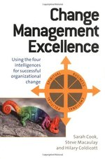Change Management Excellence: Using the Five Intelligences for Successful Organizational Change