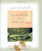 Meditation for Beginners: Six Guided Meditations for Insight, Inner Clarity, and Cultivating a Compassionate Heart