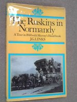 The Ruskins in Normandy: A Tour in 1848 with Murray's Handbook