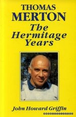 Thomas Merton: The Hermitage Years, a Biographical Study