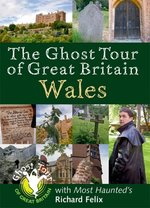 Ghost Tour of Great Britain: South Wales