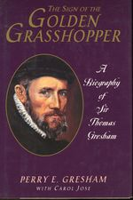 The Sign of the Golden Grasshopper: a Biography of Sir Thomas Gresham