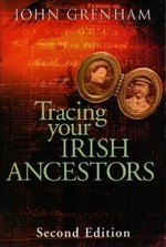 Tracing Your Irish Ancestors: The Complete Guide
