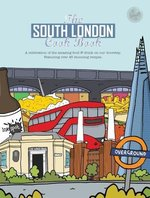 The South London Cook Book: A celebration of the amazing food & drink on our doorstep