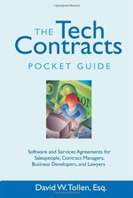 The Tech Contracts Pocket Guide: Software and Services Agreements for Salespeople, Contract Managers, Business Developers, and Lawyers