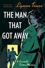 The Man That Got Away (Constable Twitten Mystery, Bk. 2)