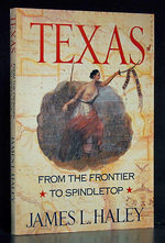 Texas: From the Frontier to Spindletop