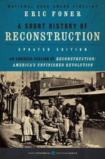 A. Short History of Reconstruction (Updated Edition)