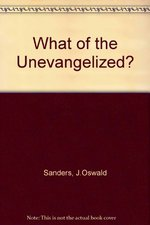 What of the Unevangelized?