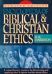 Encyclopedia of Biblical and Christian Ethics: A Comprehensive Resource For...Updated Ed.