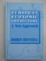 European Economic Prehistory: A New Approach