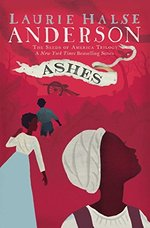 Ashes (the Seeds of America Trilogy, Bk. 3)