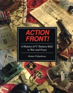 Action Front: A History of 'c' Battery Hac in War and Peace
