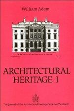 William Adam: Architectural Heritage I