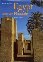 Egypt After the Pharaohs 332 Bc-Ad 642: From Alexander to the Arab Conquest