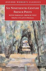 Six Nineteenth Century French Poets: With Parallel French Text