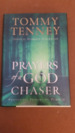 Prayers of a God Chaser: Passionate Prayers of Pursuit.