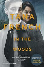 In the Woods: A stunningly accomplished psychological mystery which will take you on a thrilling journey through a tangled web of evil and beyond - to the inexplicable