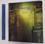 Sigmar Polke: History of Everything: Paintings and Drawings, 1998-2003